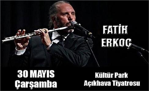 30 Mayıs Fatih Erkoç İzmir Kültür Park Açıkhava Tiyatrosu Konser Bileti